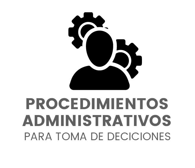 Procedimientos Administrativos para Toma de deciciones